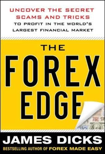 the-forex-edge-uncover-the-secret-scams-and-tricks-to-profit-in-the-worlds-largest-financial-market-
