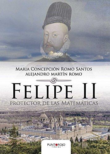 Amazon.com: Felipe II protector de las Matemáticas (Spanish ...