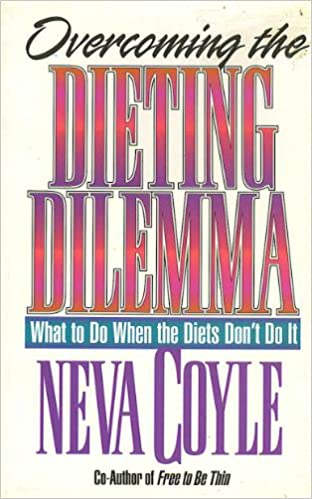 Overcoming the Dieting Dilemma: What to Do When the Diets Don't Do It