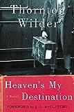 Heaven's My Destination: A Novel