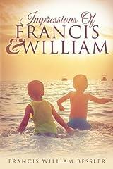 Impressions Of Francis & William Paperback