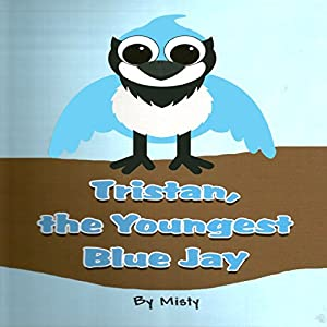Tristan, the Youngest Blue Jay Audiobook