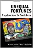 Unequal Fortunes: Snapshots from the South Bronx, Arthur Levine, Laura Scheiber, 0807750751