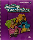 img - for Spelling Connections 3 Teacher Edition book / textbook / text book