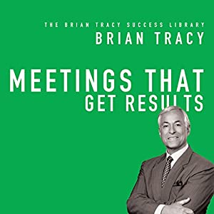 Meetings That Get Results Hörbuch