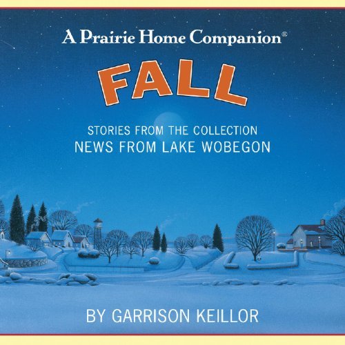 News from Lake Wobegon: Fall by Garrison Keillor on Amazon ...