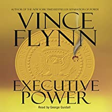 Executive Power: Mitch Rapp Series Audiobook by Vince Flynn Narrated by George Guidall