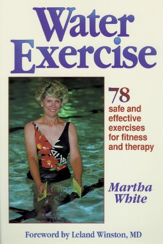 Water Exercise : 78 Safe and Effective Exercises for Fitness and Therapy (Water Therapy)