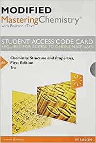 Modified MasteringChemistry With Pearson EText Standalone Access Card For Chemistry Structure And Properties