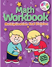 Math Workbook Multiplication And Division - Grade 4-5 Edition: The Self-Learning Workbook with Answer Keys that Will Keep Even The Smartest Kid Busy Turning Him Into a Master of Math Operations