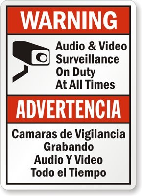 Audio & Video Surveillance On Duty At All Times / Camaras De Vigilancia Grabando Sign,