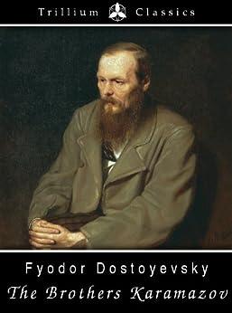The Brothers Karamazov (Trillium Classics) by [Dostoyevsky, Fyodor, Garnett, Constance]