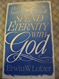 How You Can Be Sure That You Will Spend Eternity with God, Erwin W. Lutzer, 0802427227