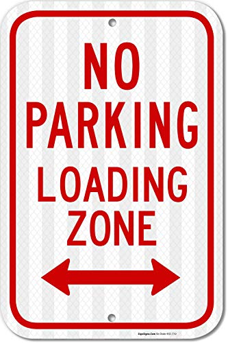 No Parking Sign, Loading Zone Sign, 12x18 3M Reflective (EGP) Rust Free .63 Aluminum, Easy to Mount Weather Resistant Long Lasting Ink. Made in USA - by SIGO SIGNS