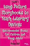 Using Picture Storybooks to Teach Literary Devices, Susan T. Hall, 1573563501