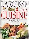 Larousse de la Cuisine. 1500 Recettes par Larousse