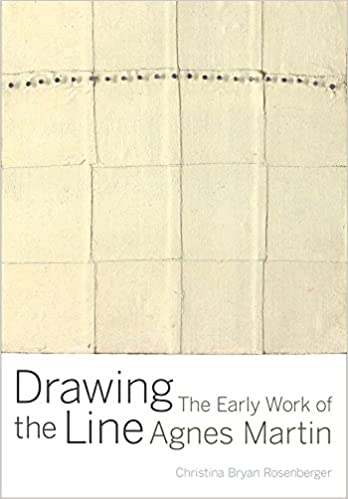 Amazon Drawing The Line The Early Work Of Agnes Martin