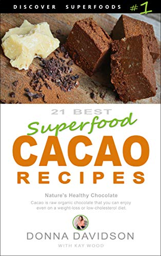 21 Best Superfood Cacao Recipes - Discover