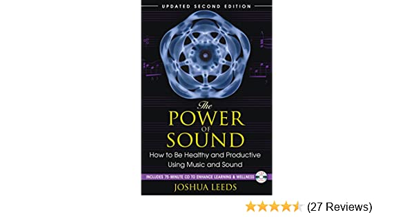 How to Be Healthy and Productive Using Music and Sound The Power of Sound