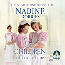 The Children of Lovely Lane: Lovely Lane, Book 2 Audiobook by Nadine Dorries Narrated by Georgia Maguire