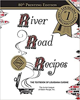 River Road Recipes The Textbook of Louisiana Cuisine