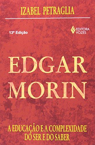 Edgar Morin: A educação e a complexidade do ser e do saber