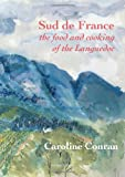 Le Sud de France : The Food and Cooking of the Languedoc, Conran, Caroline, 1903018900