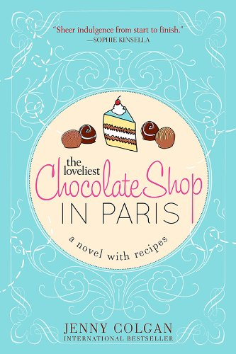 Shop Cookbook - The Loveliest Chocolate Shop in Paris (A Novel with Recipes Book 0)
