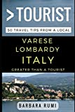 Greater Than a Tourist Varese  Lombardy  Italy: 50 Travel Tips from a Local