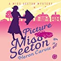 Picture Miss Seeton: A Miss Seeton Mystery, Book 1 Audiobook by Heron Carvic Narrated by Phyllida Nash