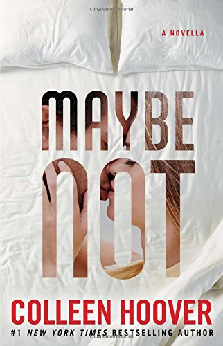 Maybe Not: A Novella [Colleen Hoover] (Tapa Blanda)
