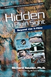 Hidden in Plain Sight: Beyond the X-Files (English Edition)