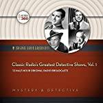 Classic Radio's Greatest Detective Shows, Vol. 1: Classic Radio Collection | Hollywood 360
