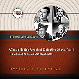 Classic Radio's Greatest Detective Shows, Vol. 1 Radio/TV Program