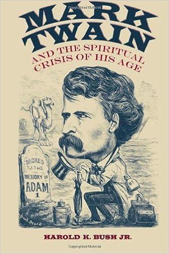 Mark Twain and the Spiritual Crisis of His Age (Amer Lit Realism & Naturalism)