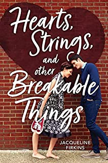 Book Cover: Hearts, Strings, and Other Breakable Things