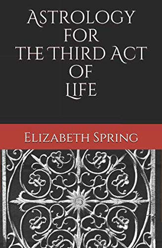 Astrology for the Third Act of -