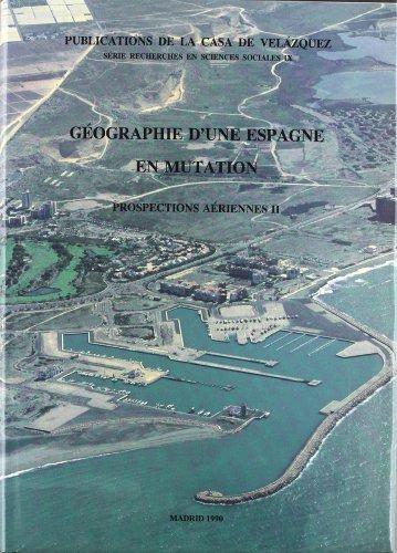 Descargar Libro Géographie D'une Espagne En Mutation: Prospections Aériennes Ii Francis Fourneau