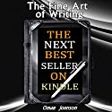 The Fine Art of Writing the Next Best Seller on Kindle Audiobook by Omar Johnson Narrated by Omar Johnson