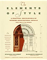 ELEMENTS OF STYLE: A Practical Encyclopedia Of Interior Architectural Details From 1485 To The Pres