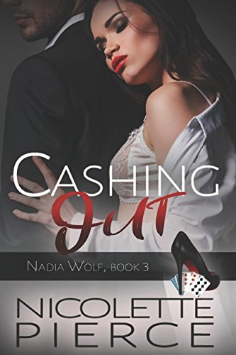 Cashing Out: A Nadia Wolf Novel (Volume 3) ebook