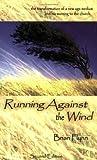 Running Against the Wind, Brian Flynn, 0972151257