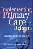 img - for Implementing Primary Care Reform: Barriers and Facilitators (School of Policy Studies) book / textbook / text book