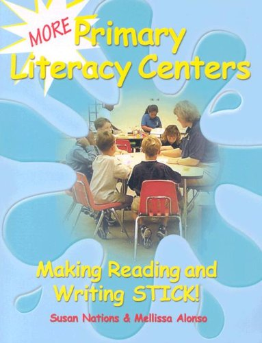 More Primary Literacy Centers: Making Reading and Writing Stick! (Maupin (Primary Literacy Centers)