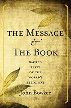 The message and the book sacred texts of the worlds religions the message and the book sacred texts of the worlds religions by bowker fandeluxe Image collections