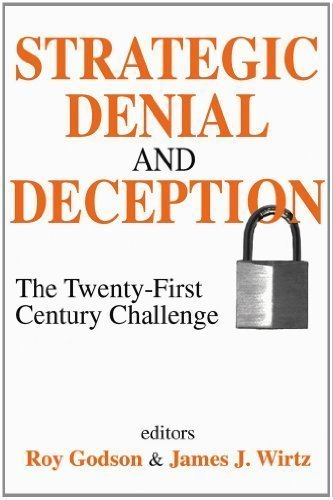 Strategic Denial and Deception: The Twenty-First Century Challenge by Godson, Roy Published by Transaction Publishers 1st (first) edition (2002) Paperback