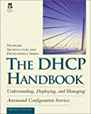 img - for The DHCP Handbook: Understanding, Deploying, and Managing Automated Configuration Services book / textbook / text book