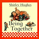 Being Together, Shirley Hughes, 0763603996