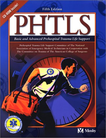(PHTLS: Basic and Advanced Prehospital Trauma Life Support)
