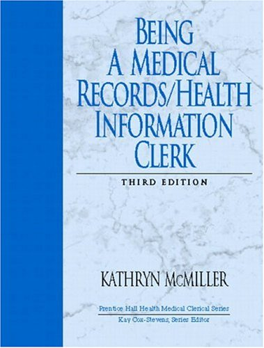 Being a Medical Records/Health Information Clerk (3rd Edition)
